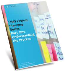 understanding the process part one of the lims project planning series